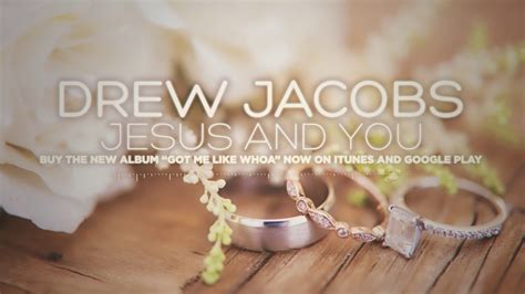 Drew Jacobs - Jesus and You - YouTube