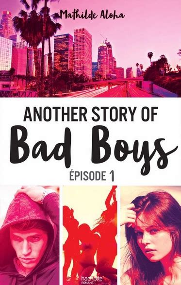 Tome 1 : Another Story of Bad Boys de Mathilde Aloha