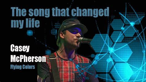 The Song That Changed My Life - Casey McPherson - The Prog